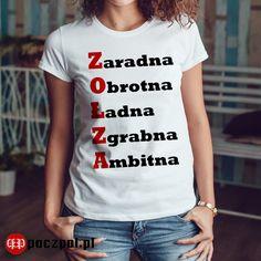 ZOŁZA #zołza #zaradna #obrotna #ładna #zgrabna #ambitna Cool T Shirts, I Laughed, Illusions, Pin Up, Happiness, T Shirts For Women, Humor, Funny, How To Make