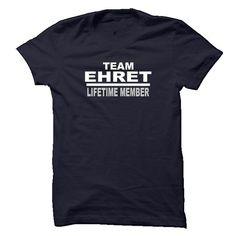 cool EHRET Name Tshirt - TEAM EHRET LIFETIME MEMBER Check more at http://onlineshopforshirts.com/ehret-name-tshirt-team-ehret-lifetime-member.html