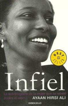 """Infiel  Ayaan Hirsi Ali  Biografía  SINOPSIS  """"Me crié en Somalia, Arabia Saudita, Etiopía y Kenia. Viajé a Europa en 1992, cuando tenía veintidós años, y fui elegida diputada al Parlamento holandés. Hice una película con Theo van Gogh y ahora convivo con guardaespaldas y circulo en coches blindados."""" Así resume Ayaan Hirsi Ali el camino que medió entre su infancia africana y el momento en que se convirtió en diputada y escritora de éxito,"""