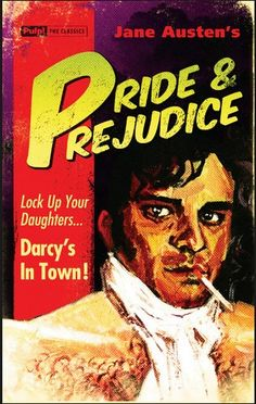 "This is the most hilarious cover for Pride and Prejudice I've seen! ""Lock up your daughters...Darcy's in town!"""