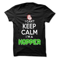 KEEP CALM HOPPER... CHRISTMAS TIME - 0399 COOL NAME SHIRT ! T-SHIRTS, HOODIES (22.25$ ==► Shopping Now) #keep #calm #hopper... #christmas #time #- #0399 #cool #name #shirt #! #shirts #tshirt #hoodie #sweatshirt #fashion #style