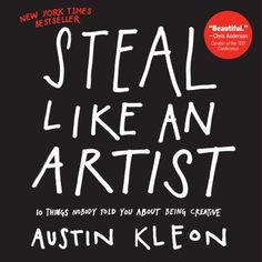 """Austin Kleon's talk """"Steal Like An Artist"""" is a creative manifesto based on 10 things he wish he'd heard when he was starting out. Austin is a writer and art. Reading Lists, Book Lists, Mind Hack, Good Books, Books To Read, Big Books, Austin Kleon, Life Changing Books, Thing 1"""
