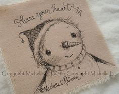 Original Pen Ink Fabric Illustration Large Quilt Label by Michelle Palmer Winter Snowman Share your heart. December 2014
