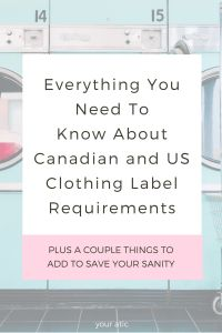 Everything you need to know about Canadian and US Clothing Label Requirements including a couple of things I would add so save your sanity. If you want to know how to start a clothing line or you or making any other textile product for sale, this is a must read. New fashion designers should not miss out on this content. #smallbusiness #etsyseller #startup #mompreneur
