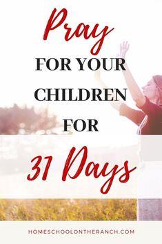 31 days of praying for your children. 31 ways to pray for your children. Prayer For Our Children, Raising Godly Children, Prayer For Family, Prayer For You, Raising Kids, Life Proverbs, Praying For Your Husband, Prayer List, Prayer Times
