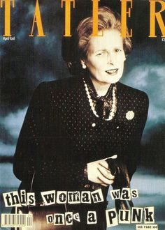 """This woman was once a punk"" – Westwood as Thatcher for Tatler's April 1989 cover"
