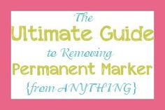 diy home sweet home: Your Ultimate Guide to Removing Permanent Marker from Anything - FREE Printable