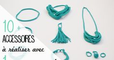 10 accessoires à réaliser très facilement pour réutiliser ses collants troués. Sans couture, sans colle, sans prise de tête.