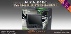 Muse CVB – DVD player per automobile ma non solo - MMagazine Muse, Automobile, Video, Film, Phone, Tecnologia, Movie, Car, Telephone