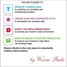 We are pleased to  ~ DEVELOP A UNIQUE LOGO to underline your inimitable and contemporary position  ~ CREATE YOUR OWN CORPORATE STYLE to emphasize your business style  ~ SUPPLY YOU WITH A BRAND BOOK to promote your brand in outer environment  ~ MAKE UP DESIGN OF PRINTING PRODUCTION to improve your company's high status with printing image  Wezom is the very place for absolutely endless improvisation! Please visit us at http://wezom.com/ ~ Let your week be productive! Best regards, Wezom…