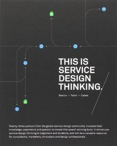 This is Service Design Thinking: Basics, Tools, Cases by