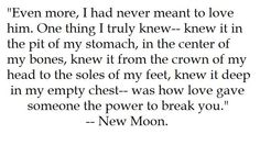 from New Moon; definitely had this as my desktop for a while. #Heartbreak