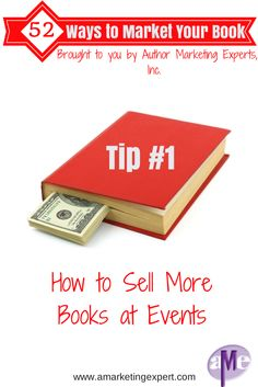 How to Sell More Books at Events! Brought to you by Author Marketing Experts, Inc.
