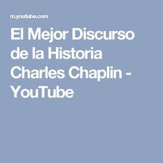 El Mejor Discurso de la Historia Charles Chaplin - YouTube