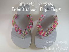 Positively Splendid {Crafts, Sewing, Recipes and Home Decor}: No-Sew Embellished Flip Flops