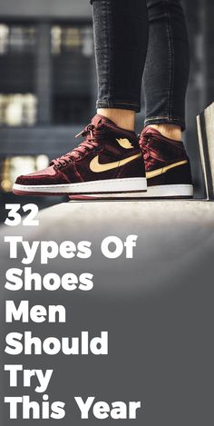 3bfb46436948b8 32 Types Of Shoes Men Should Try This Year