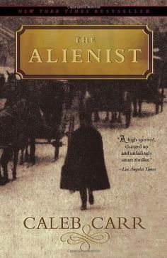 The Alienist (Dr. Laszlo Kreizler, by Caleb Carr Novels To Read, Books To Read, My Books, The Alienist Book, Laszlo Kreizler, Caleb Carr, Best Historical Fiction, Mystery Novels, Great Books