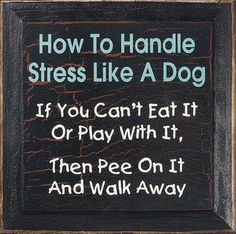 handle stress...