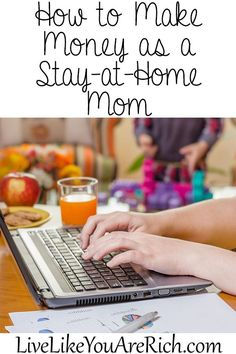 How to Make Money as a Stay at Home Mom-- some good ideas for extra cash in here!