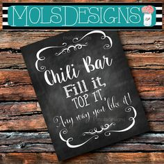 INSTANT DOWNLOAD CHILI Bar Fill It Top It Any way you like 8x10 Sign Dirty Chalkboard Wedding Baby Bonfire Hayride Fall Halloween Shower
