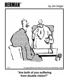 Eye Like Humor: Double Vision Funny Cartoons, Funny Comics, Eye Jokes, Optometry Humor, Herman Cartoon, Vitreous Humour, Pics For Fb, Doctor Humor, Cartoon Eyes