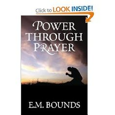 """Men are looking for better methods. God is looking for better men.""  Power Through Prayer by E.M. Bounds"