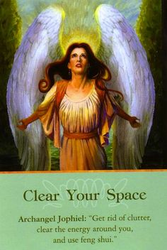 Daily Message, Archangel-Jophiel, Clear your space, Get rid of clutter, clear the energy around you, and use feng shui.  9/19/2013 soulfulheartreadings.com