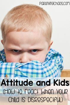 Attitude and Kids: Backtalk and attitude take several forms and come from a sense of powerlessness and frustration. Learn how to handle disrespectful kid behavior effectively.