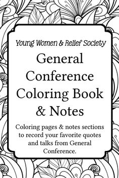Young Women and Relief Society General Conference Coloring and Notes Book-a fun way to enjoy general conference with coloring pages and places to write down notes or favorite quotes! Use it as a visiting teaching gift or pair it with a box of colored pencils for your Young Women!