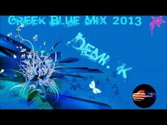 Greek Mix 2013 ελληνικο Mix 2013 Blue Version (Demi k) - YouTube