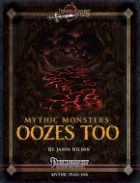Mythic Monsters: Oozes Too We're back with more mythic slimes - and a new array of beginning material, this time the 3rd-tier archmage ability oozechemist that nets you the bottled ooze discovery (not only when you're an alchemist) and power these oozes, turning them mythic. Nice one. We also get 6 variants of summon slime spells for level 1-6, which per se are cool...though the list at the end, with nary 20 entries, takes up half a page - feels a bit bloaty here layout-wise - half a page…