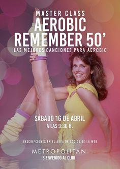 Master Class de Aerobic especial Remember 50' en Metropolitan Begoña. Os esperamos el sábado 16 de abril 9:30 h.
