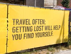 Travel often; getting lost will help you find yourself - travel blog - travel quotes