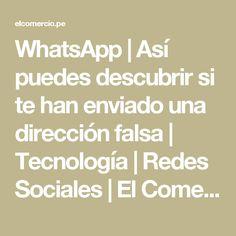 WhatsApp | Así puedes descubrir si te han enviado una dirección falsa | Tecnología | Redes Sociales | El Comercio Perú