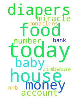 "No food in the house today no money for baby""s diapers - No food in the house today no money for babys diapers today I need miracle. donations account number 280077798 nmb bank Zimbabwe  Posted at: https://prayerrequest.com/t/mfh #pray #prayer #request #prayerrequest"