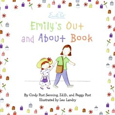 Emily's Out and About Book by Cindy Post Senning Ed. D. and Peggy Post
