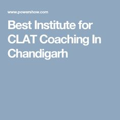 Best Institute for CLAT Coaching In Chandigarh