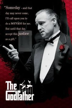 """Film posters - Godfather posters: Godfather poster Marlon Brando as Don Vito Corleone in the 1972 gangster film directed by Francis Ford Coppola. This Godfather poster featuresthe line, """"Someday - and that day may never come, I'll call upon you to do a The Godfather Poster, Godfather Quotes, Godfather Movie, Goodfellas Quotes, Marlon Brando, Gangster Quotes, Gangster Movies, Der Pate Poster, Shire"""