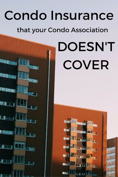 Condo Insurance You Need That Your Condo Association Doesn't Cover Condo Insurance, Group Life Insurance, Renters Insurance, Best Insurance, Cheap Car Insurance, Homeowners Insurance Coverage, Home Buying Tips, Insurance Comparison, Building Exterior