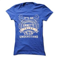 ANNETTE .Its an ANNETTE Thing You Wouldnt Understand -  - #tee geschenk #tshirt scarf. MORE INFO => https://www.sunfrog.com/Names/ANNETTE-Its-an-ANNETTE-Thing-You-Wouldnt-Understand--T-Shirt-Hoodie-Hoodies-YearName-Birthday-43482012-Ladies.html?68278