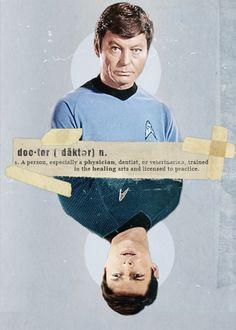 That's the definition Jim, not an engineer or a miracle worker or a. Star Trek 2009, Star Trek 1, Star Trek Show, Star Trek Dress, Dr Leonards, Star Trek Meme, Urban Star, Leonard Mccoy, Star Trek Reboot