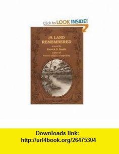 A Land Remembered Publisher Pineapple Pr Patrick Smith ,   ,  , ASIN: B004W0DKC4 , tutorials , pdf , ebook , torrent , downloads , rapidshare , filesonic , hotfile , megaupload , fileserve