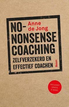 No-Nonsense Coaching : Zelfverzekerd en effectief coachen / Wil je dit boek in één uur kunnen uitlezen in volle concentratie met meer tekstbegrip? Ik kan je helpen, surf naar peterplusquin.be/... #smartreading #snellezen