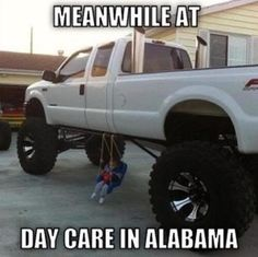 redneck babysitting at every location you may find yourself...