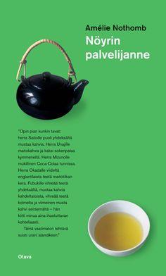 Title: Nöyrin palvelijanne   Author: Amélie Nothomb   Designer: Maija Vallinoja