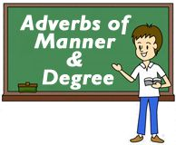 Adverbs of Manner and Degree ESL EFL Teaching Resources - These noteworthy resources cover adverbs of manner and adverbs of degree. You will find a wealth of teaching resources to help your students associate verbs with adverbs, teach adverbial sentence structure, and practice using adverbs of manner and degree to discuss a variety of topics.