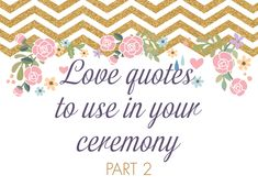 Love Quotes To Use In Your Wedding Ceremony Part 2 Advice And Ideas