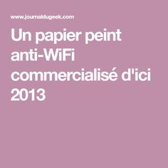 Un papier peint anti-WiFi commercialisé d'ici 2013