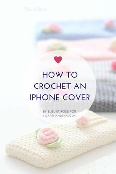 How to crochet an iPhone Cover - free crochet pattern and tutorial