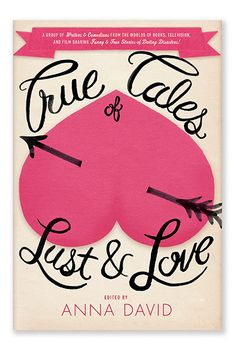 True Tales of Lust and Love - Jennifer Heuer